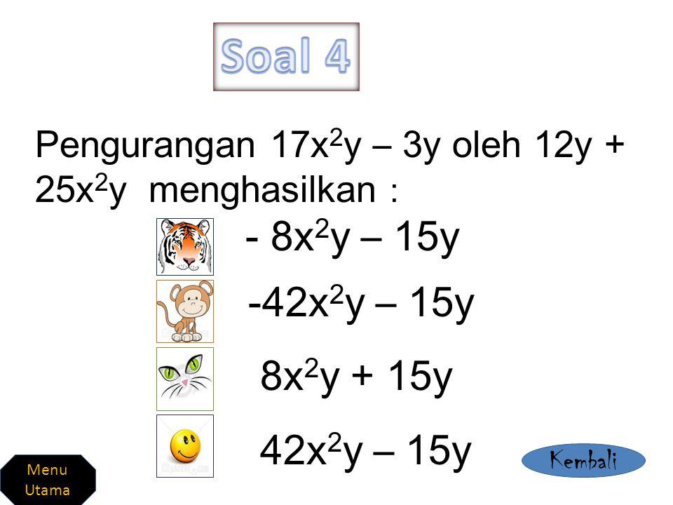 Hasil pengurangan 3p - 4q dari 2q +2p adalah : p – 6q -5p – 6q -p + 2q -p + 6q Kembali Menu Utama