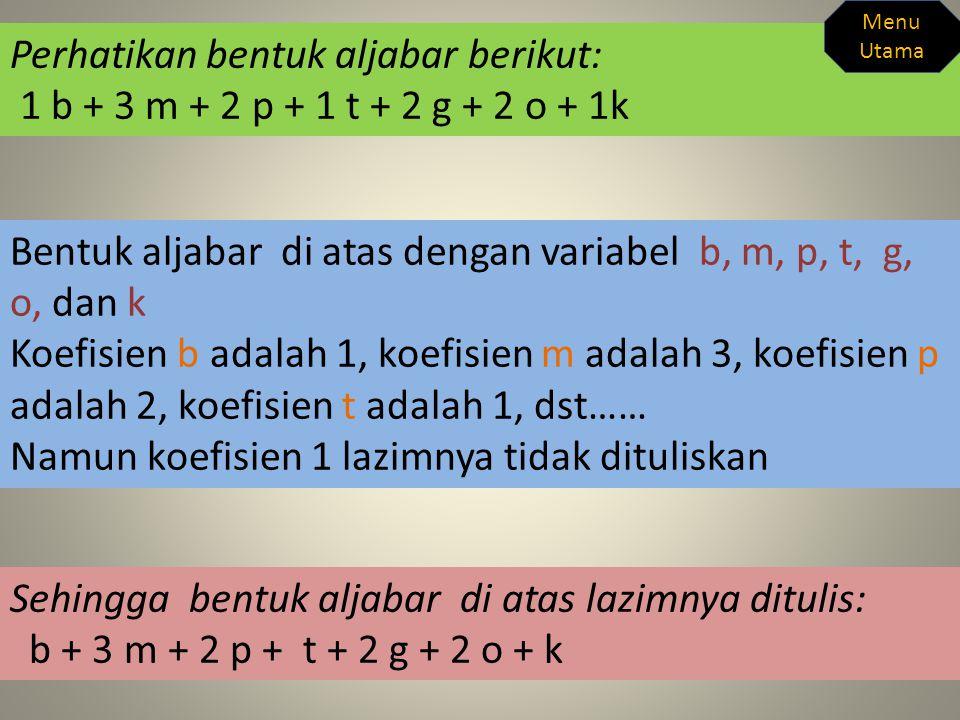 Apakah yang kamu peroleh dari buku sama dengan pengertian berikut? Variabel pada suku bentuk aljabar adalah faktor berupa huruf, pada 3x maka x disebu