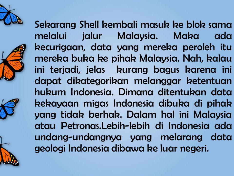 Sekarang Shell kembali masuk ke blok sama melalui jalur Malaysia.