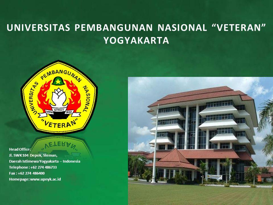 "UNIVERSITAS PEMBANGUNAN NASIONAL ""VETERAN"" YOGYAKARTA Head Office: Jl. SWK 104 Depok, Sleman, Daerah Istimewa Yogyakarta – Indonesia Telephone : +62 2"