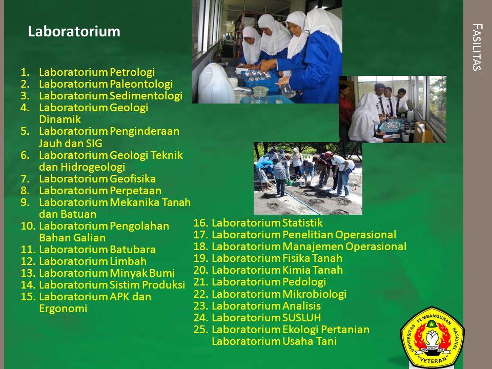 F ASILITAS Laboratorium 16.Laboratorium Statistik 17.Laboratorium Penelitian Operasional 18.Laboratorium Manajemen Operasional 19.Laboratorium Fisika