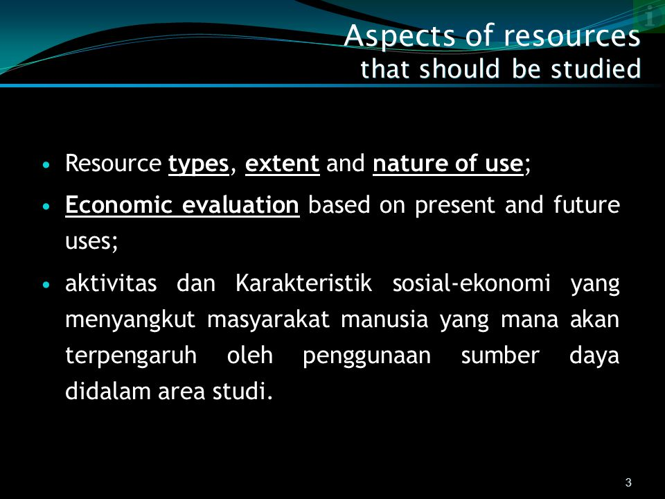Aspects of resources that should be studied 3 Resource types, extent and nature of use; Economic evaluation based on present and future uses; aktivita