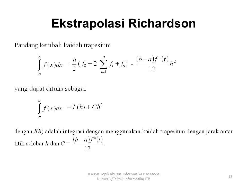 Ekstrapolasi Richardson IF4058 Topik Khusus Informatika I: Metode Numerik/Teknik Informatika ITB 13