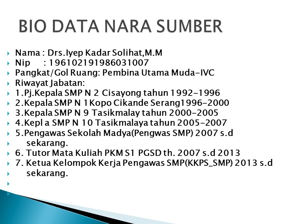  Nama : Drs.Iyep Kadar Solihat,M.M  Nip : 196102191986031007  Pangkat/Gol Ruang: Pembina Utama Muda-IVC  Riwayat Jabatan:  1.Pj.Kepala SMP N 2 Ci