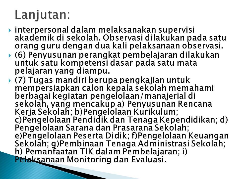  interpersonal dalam melaksanakan supervisi akademik di sekolah. Observasi dilakukan pada satu orang guru dengan dua kali pelaksanaan observasi.  (6