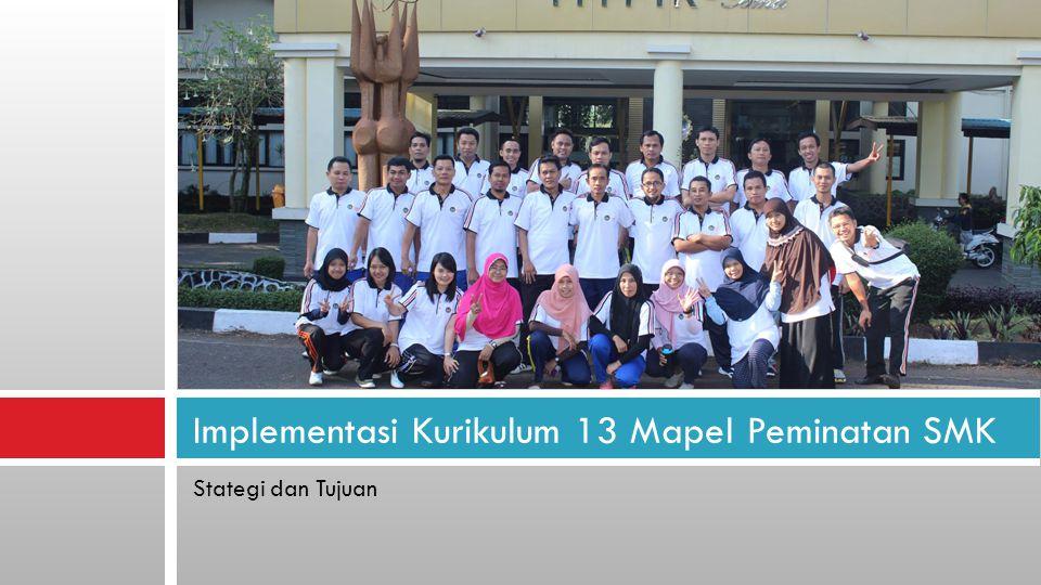 Stategi dan Tujuan Implementasi Kurikulum 13 Mapel Peminatan SMK