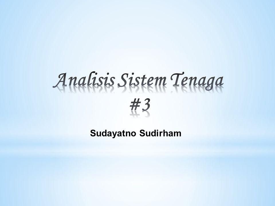 Dalam analisis sistem tenaga, sering dilakukan asumsi bahwa sistem beroperasi dalam keadaan seimbang.