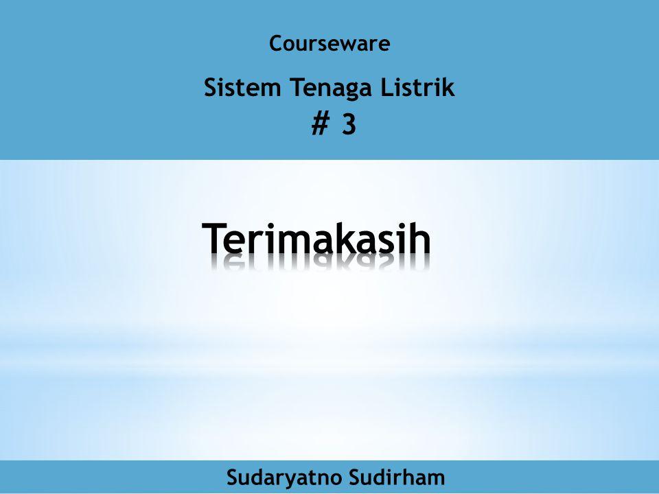 Courseware Sistem Tenaga Listrik # 3 Sudaryatno Sudirham
