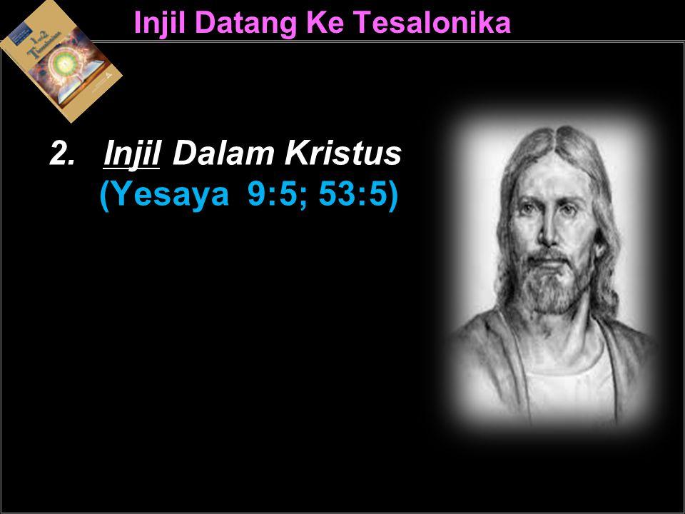 Injil Datang Ke Tesalonika 2.Injil Dalam Kristus (Yesaya 9:5; 53:5)