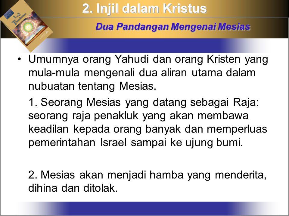 Umumnya orang Yahudi dan orang Kristen yang mula-mula mengenali dua aliran utama dalam nubuatan tentang Mesias.