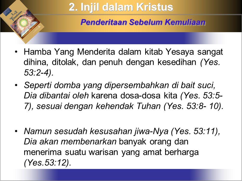 Hamba Yang Menderita dalam kitab Yesaya sangat dihina, ditolak, dan penuh dengan kesedihan (Yes.