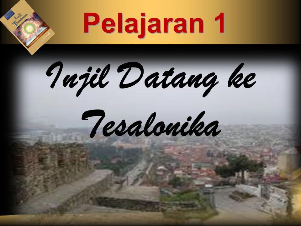 ADAPT it! Teaching Approach Pelajaran 1 Injil Datang ke Tesalonika