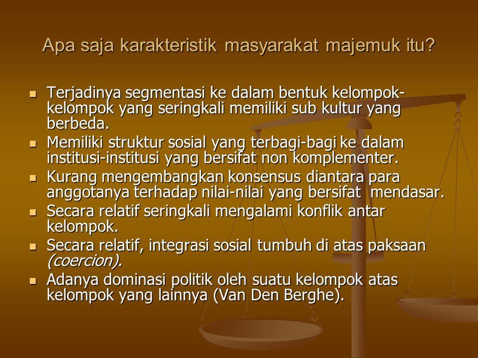 Ciri-ciri unik struktur masyarakat Indonesia Secara horisontal, terdapat fakta sosial berupa kesatuan-kesatuan sosial berdasarkan perbedaan SARA.