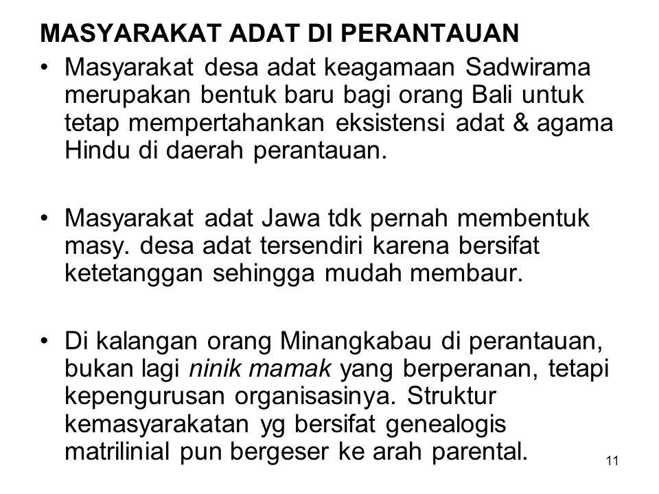 11 MASYARAKAT ADAT DI PERANTAUAN Masyarakat desa adat keagamaan Sadwirama merupakan bentuk baru bagi orang Bali untuk tetap mempertahankan eksistensi