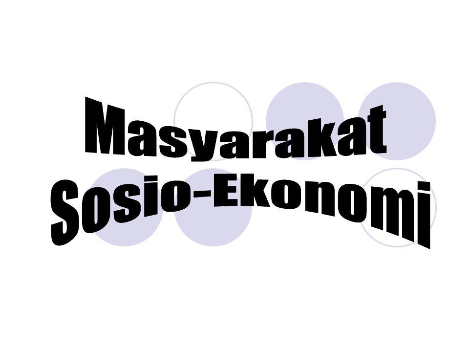 Komunitas Awal Basis Ekonomi.Terbentuknya Masyarakat Sosio- Ekonomi.