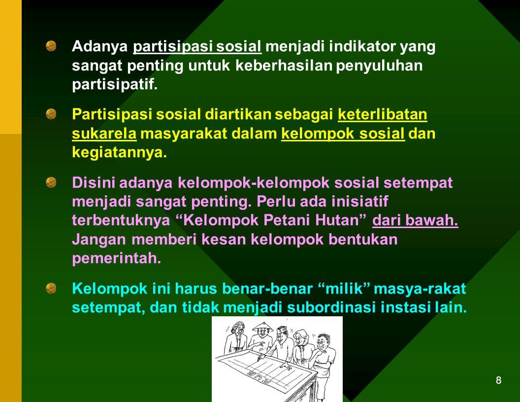 7 Jika masyarakat didorong-dorong untuk mengikuti arahan pemerintah, akan berdampak melemahnya partisipasi masyarakat, dan lemahnya sikap kritis kepad