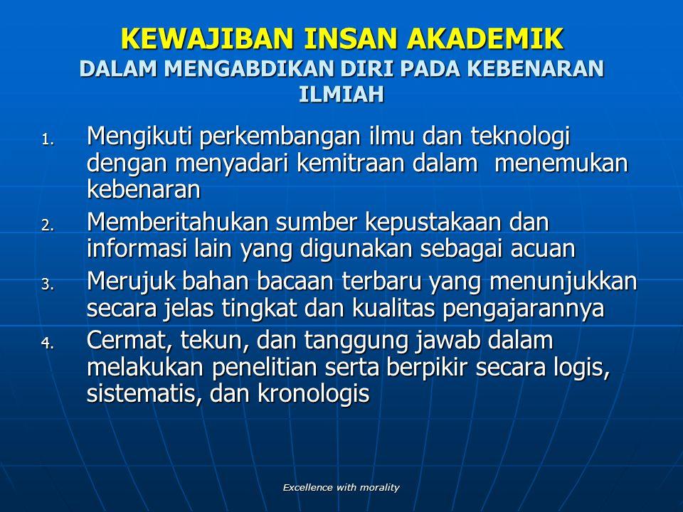 Excellence with morality ETIKA AKADEMIK UNIVERSITAS AIRLANGGA Peraturan UNAIR No 4537/JO3/07/1999 tertanggal 3 Februari 1999 tentang Etika Akademik Un