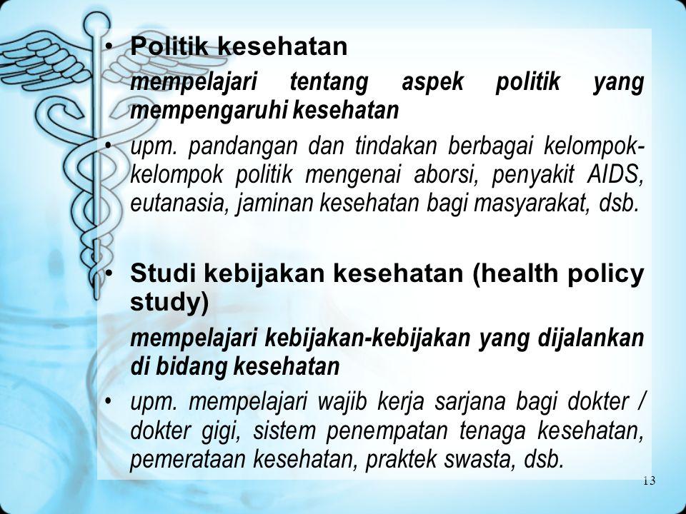 13 Politik kesehatan mempelajari tentang aspek politik yang mempengaruhi kesehatan upm.