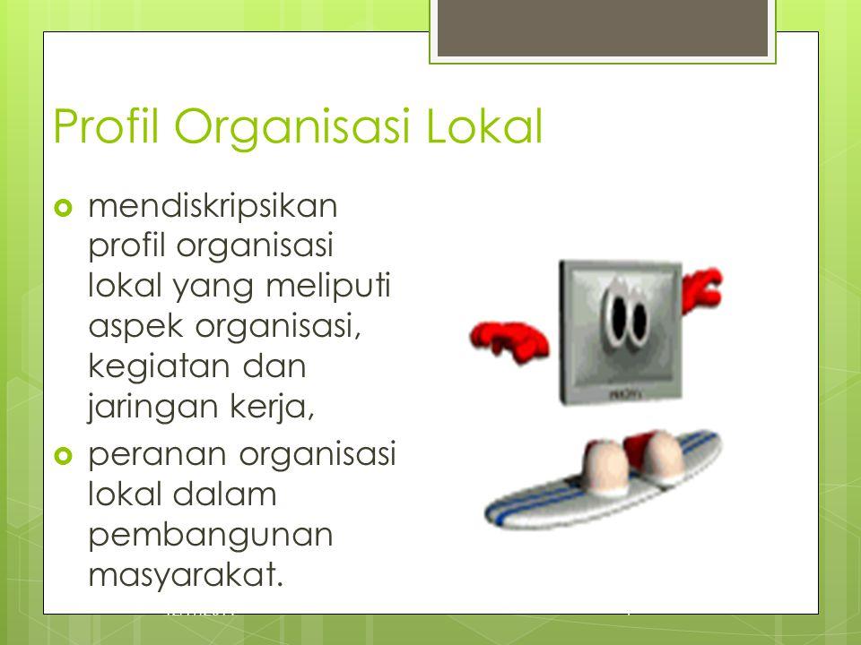 Profil Organisasi Lokal  mendiskripsikan profil organisasi lokal yang meliputi aspek organisasi, kegiatan dan jaringan kerja,  peranan organisasi lo