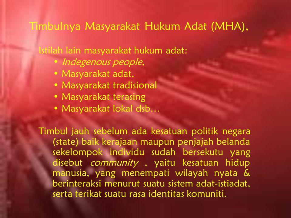 Timbulnya Masyarakat Hukum Adat (MHA), Istilah lain masyarakat hukum adat: Indegenous people, Masyarakat adat, Masyarakat tradisional Masyarakat teras