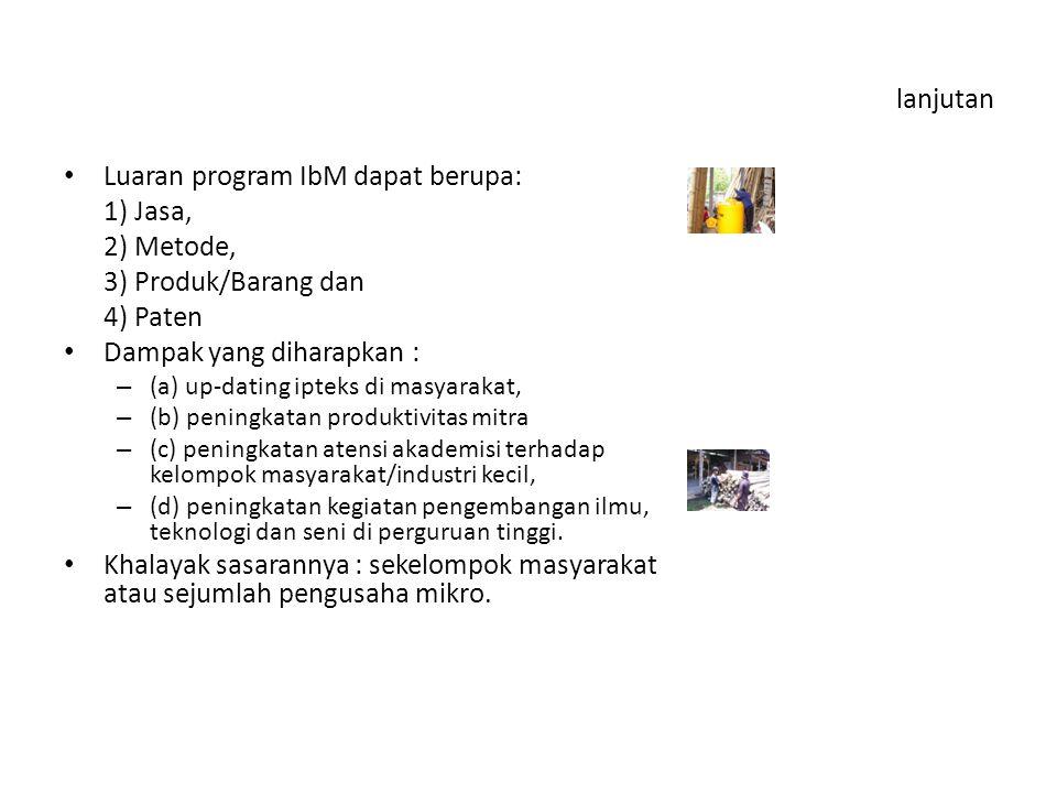 5.IPTEKS BAGI WILAYAH (IbW) Dulu SIBERMAS DANA 100 JUTA pertahun.