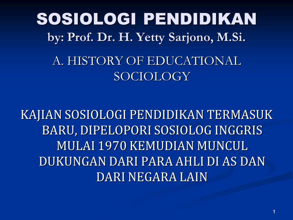 1 SOSIOLOGI PENDIDIKAN by: Prof. Dr. H. Yetty Sarjono, M.Si.