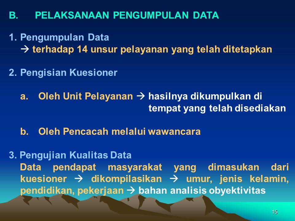 16 1.Metode Pengolahan Data Terhadap unit pelayanan yang mempunyai karakteristik yang berbeda- beda, dimungkinkan untuk: a.