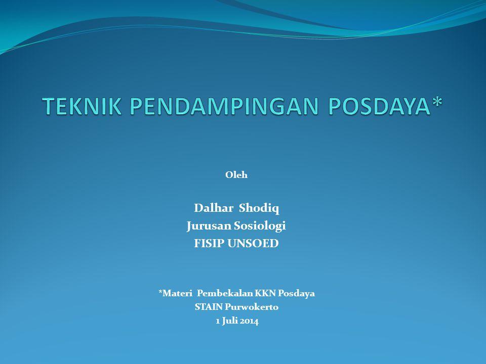 Oleh Dalhar Shodiq Jurusan Sosiologi FISIP UNSOED *Materi Pembekalan KKN Posdaya STAIN Purwokerto 1 Juli 2014