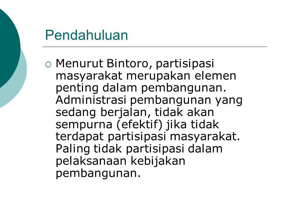 Lanjutan  (7) perencana, yang fungsinya mereview kebutuhan pengambilan kebijakan; (8) hakim, yang fungsinya memperhatikan rambu- rambu hukum yang berlaku, dan (9) administrator, fungsinya mengatur sistem sampai pelaksanaan kebijakan.