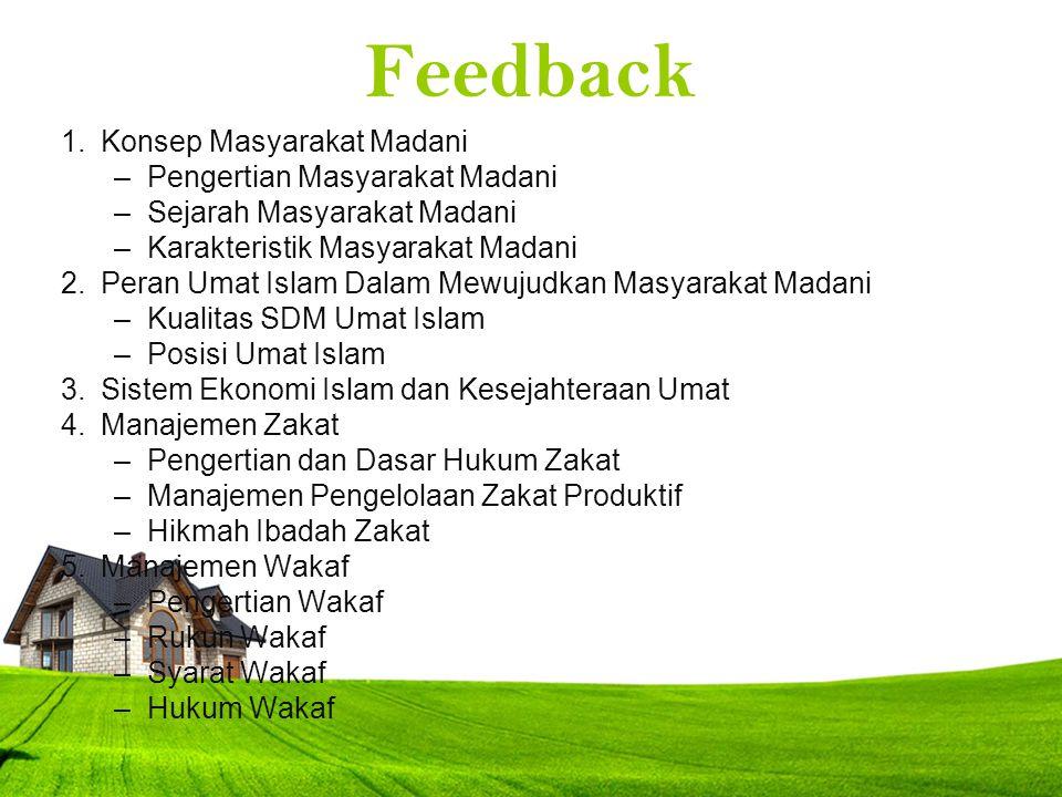 KONSEP MASYARAKAT MADANI Anwar Ibrahim : Konsep masyarakat madani merupakan penerjemahan atau pengislaman konsep civil society A.