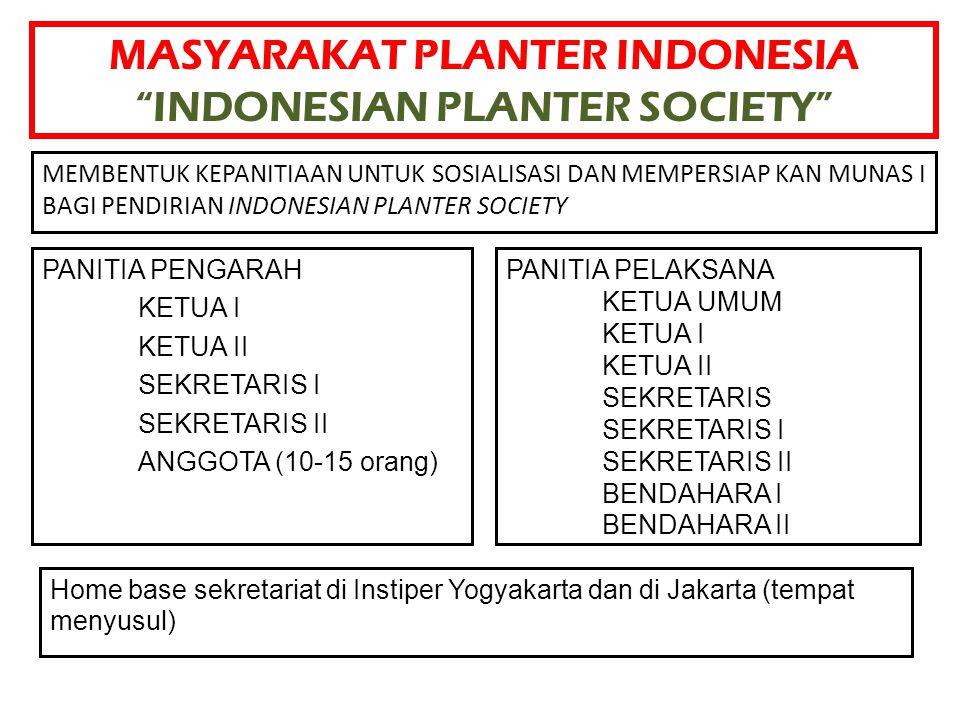 """MASYARAKAT PLANTER INDONESIA """"INDONESIAN PLANTER SOCIETY"""" PANITIA PENGARAH KETUA I KETUA II SEKRETARIS I SEKRETARIS II ANGGOTA (10-15 orang) PANITIA P"""