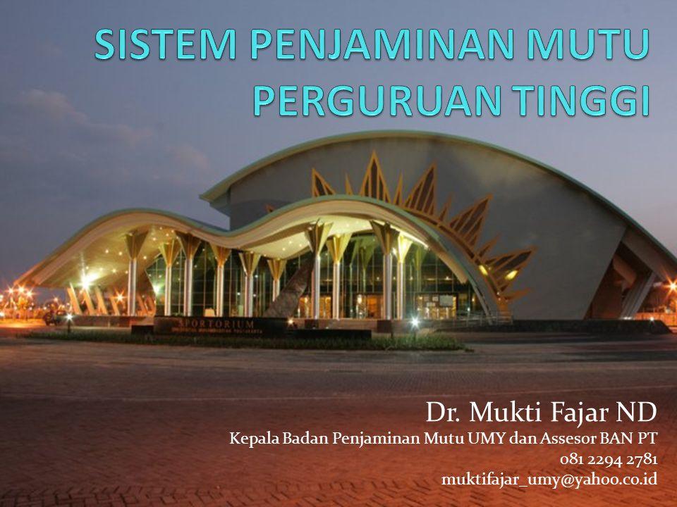 Dr. Mukti Fajar ND Kepala Badan Penjaminan Mutu UMY dan Assesor BAN PT 081 2294 2781 muktifajar_umy@yahoo.co.id