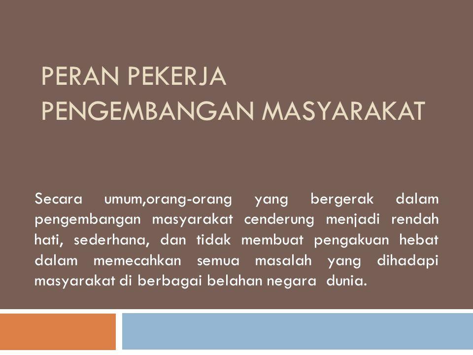 Pekerja pengembangan masyarakat  Bekerja bersama untuk masyarakat.