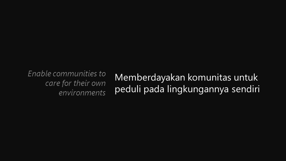 Provide a national framework for integrating development and conservation Membuat kerangka nasional untuk integrasi antara pembangunan dan konservasi