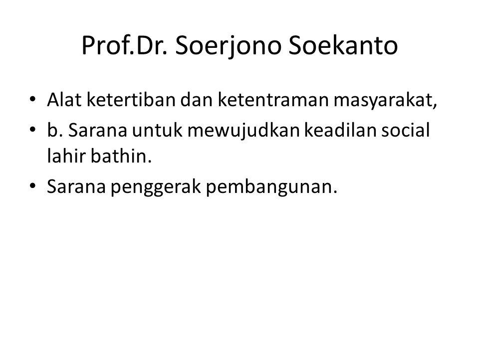 Prof.Dr.Soerjono Soekanto Alat ketertiban dan ketentraman masyarakat, b.