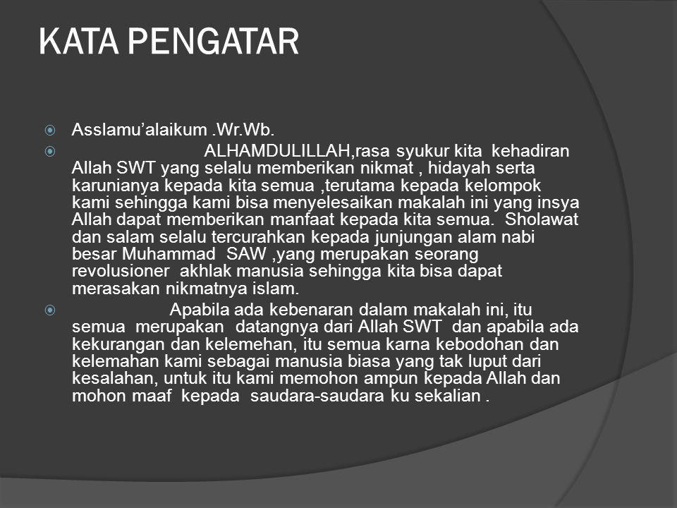 KATA PENGATAR  Asslamu'alaikum.Wr.Wb.