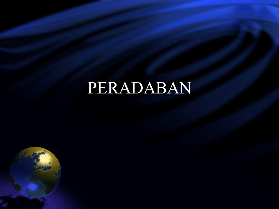 PENGERTIAN PERADABAN Istilah peradaban dalam bahasa Inggris disebut Civilization.