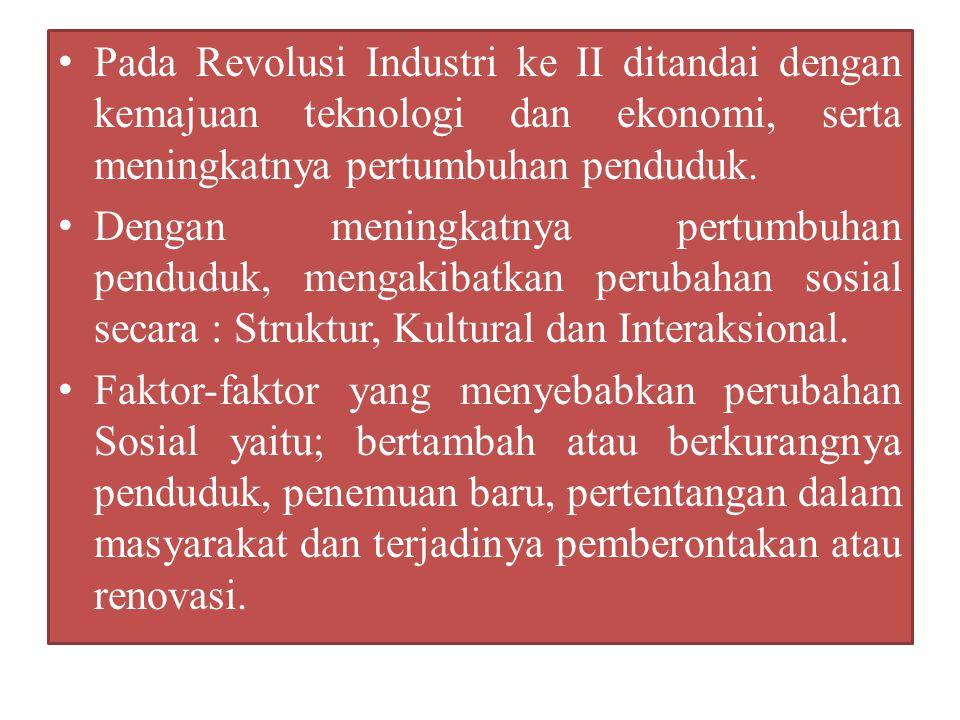 Pada Revolusi Industri ke II ditandai dengan kemajuan teknologi dan ekonomi, serta meningkatnya pertumbuhan penduduk. Dengan meningkatnya pertumbuhan