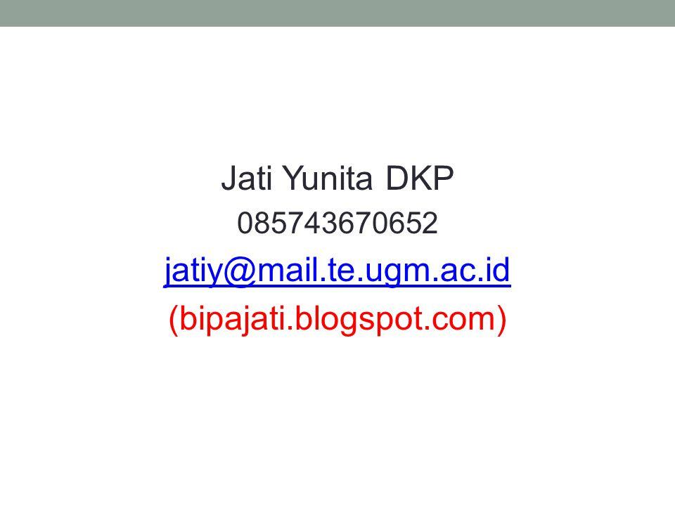 Jati Yunita DKP 085743670652 jatiy@mail.te.ugm.ac.id (bipajati.blogspot.com)