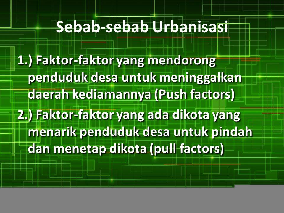 Urbanisasi dan Urbanisme Dengan adanya hubungan Masyarakat Desa dan Kota yang saling ketergantungan dan saling membutuhkan tersebut maka timbulah masa
