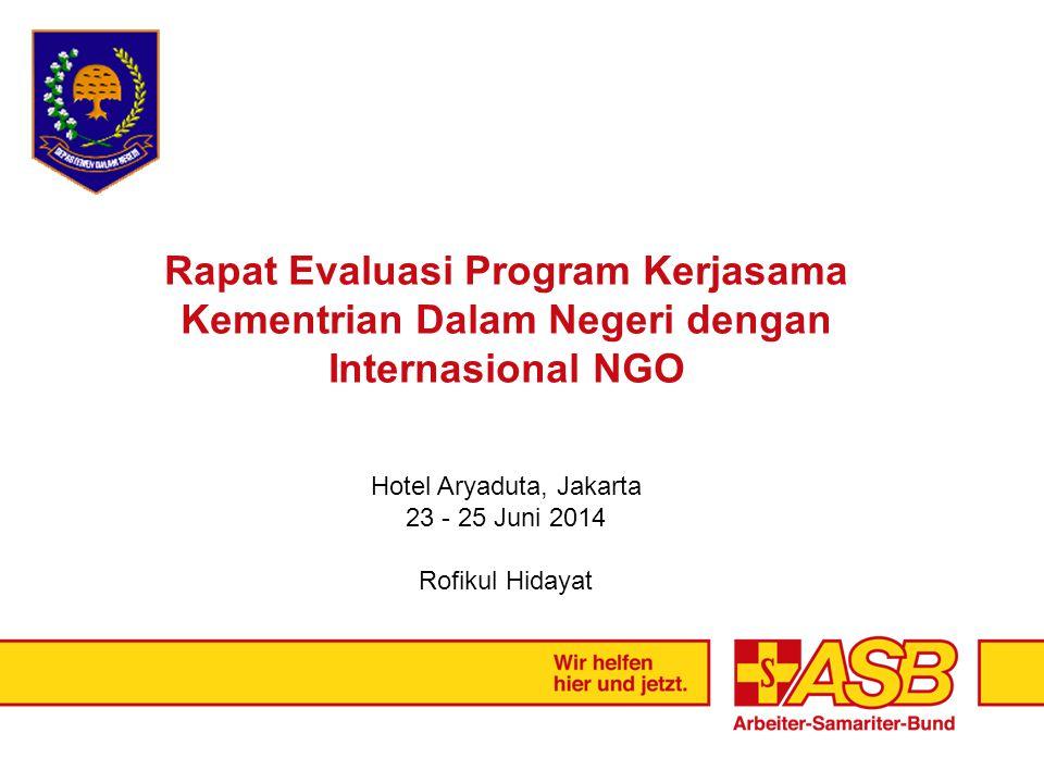 Rapat Evaluasi Program Kerjasama Kementrian Dalam Negeri dengan Internasional NGO Hotel Aryaduta, Jakarta 23 - 25 Juni 2014 Rofikul Hidayat