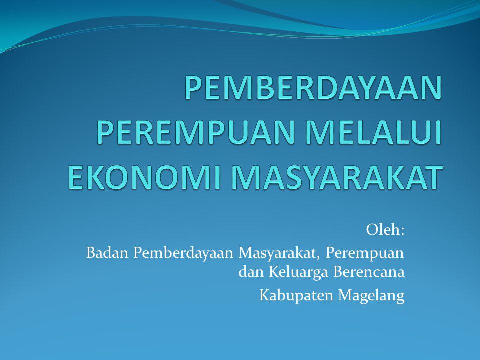 Oleh: Badan Pemberdayaan Masyarakat, Perempuan dan Keluarga Berencana Kabupaten Magelang
