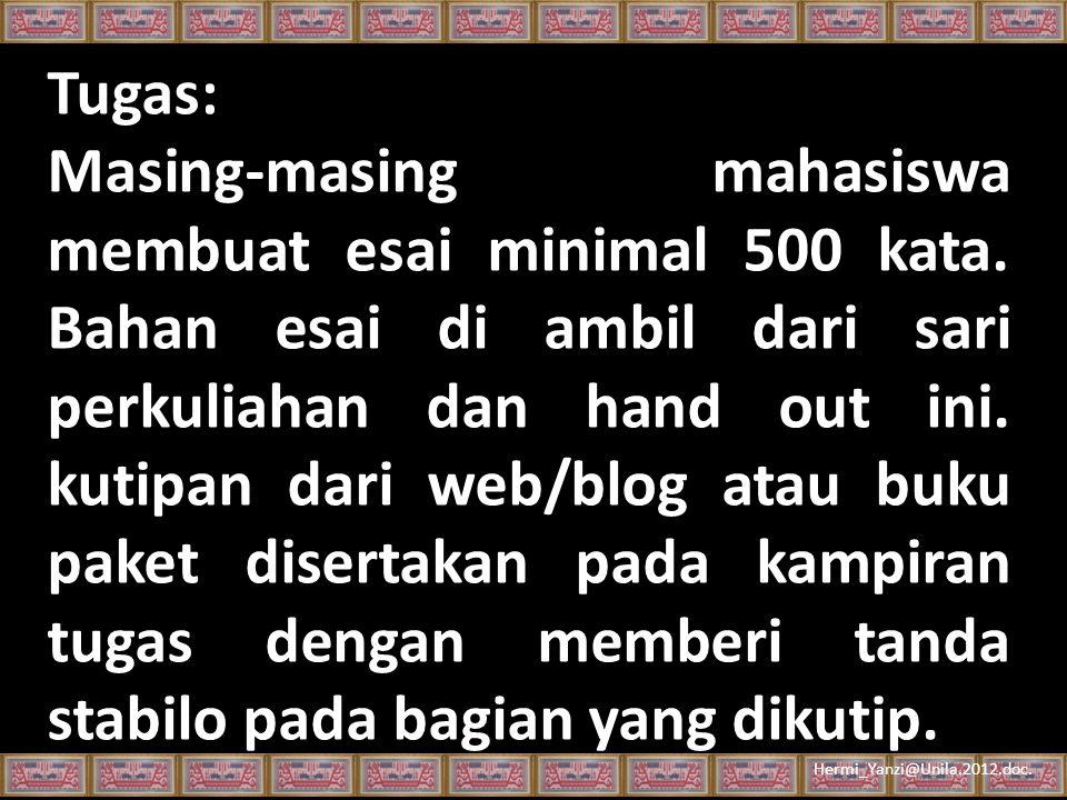 Hermi_Yanzi@Unila.2012.doc. Tugas: Masing-masing mahasiswa membuat esai minimal 500 kata.