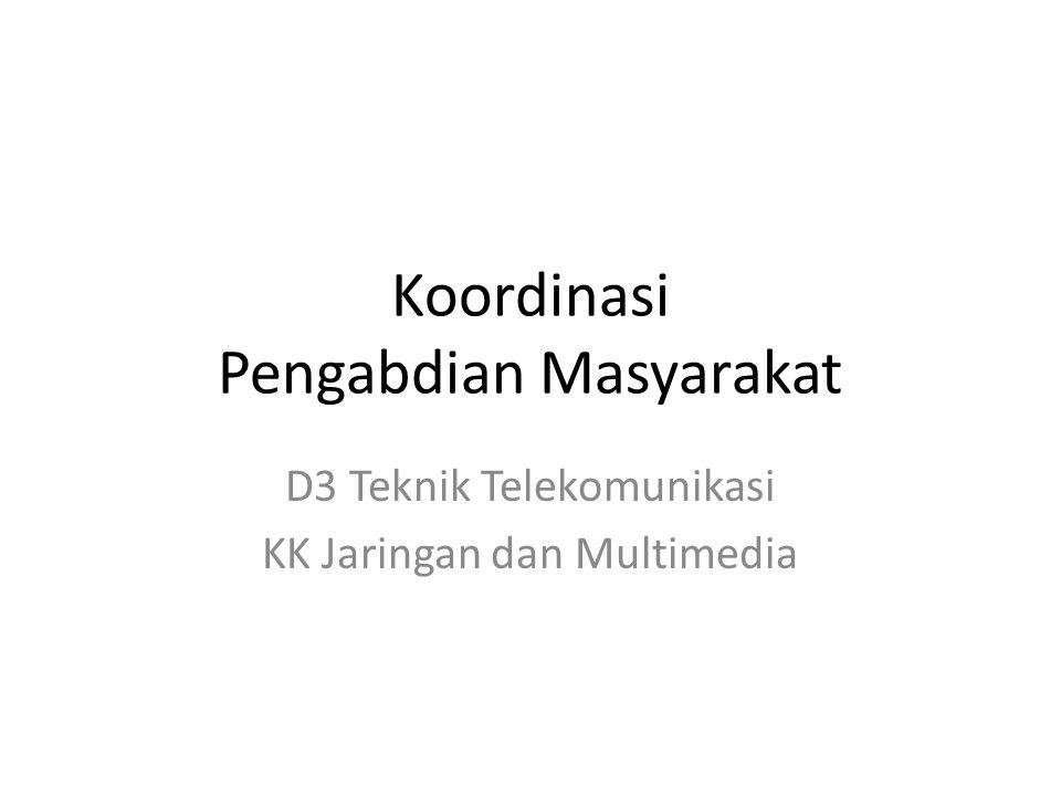 Koordinasi Pengabdian Masyarakat D3 Teknik Telekomunikasi KK Jaringan dan Multimedia