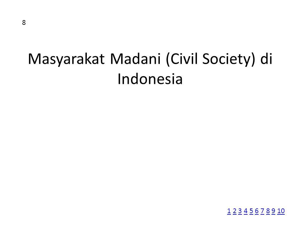 Masyarakat Madani (Civil Society) di Indonesia 8 11 2 3 4 5 6 7 8 9 102345678910