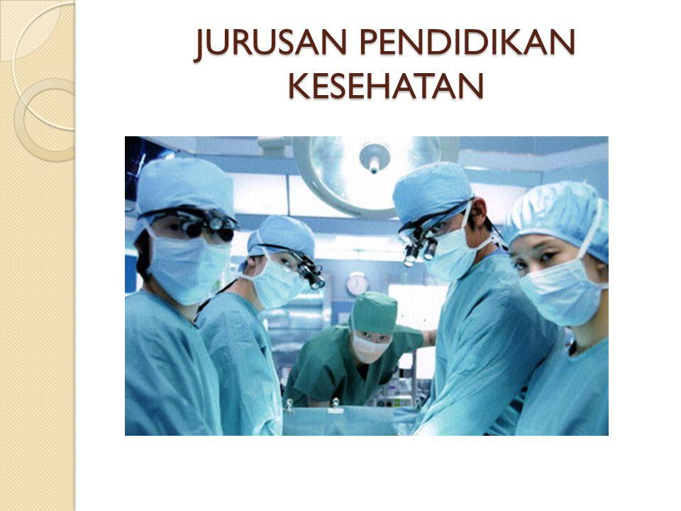 Jurusan Program Studi Jurusan Pendidikan Dokter Jurusan Kesehatan Masyarakat