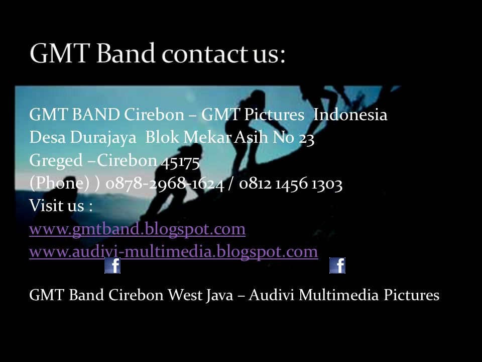 GMT BAND Cirebon – GMT Pictures Indonesia Desa Durajaya Blok Mekar Asih No 23 Greged –Cirebon 45175 (Phone) ) 0878-2968-1624 / 0812 1456 1303 Visit us : www.gmtband.blogspot.com www.audivi-multimedia.blogspot.com GMT Band Cirebon West Java – Audivi Multimedia Pictures
