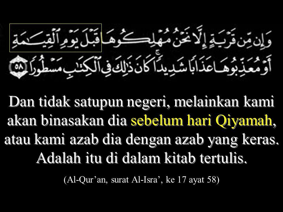 """Surat Al-Qiyyaamahh (075.006). Ia bertanya: """" Bila hari Qiyamah ? (075.007). Maka apabila bingung pemandangan dan takut (075.008). Dan jadi gelap bula"""