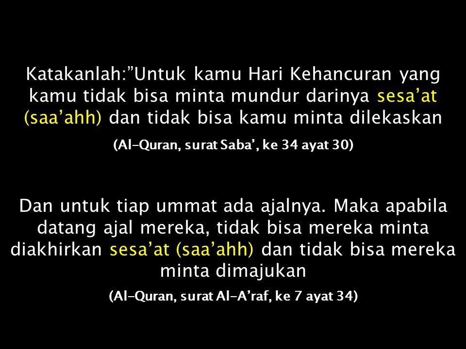 Maka hendaklah engkau sabar seperti sabarnya Ulul 'Azmi dari Rasul-rasul, dan jangan engkau minta dilekaskan (azab) untuk mereka. Pada hari yang merek
