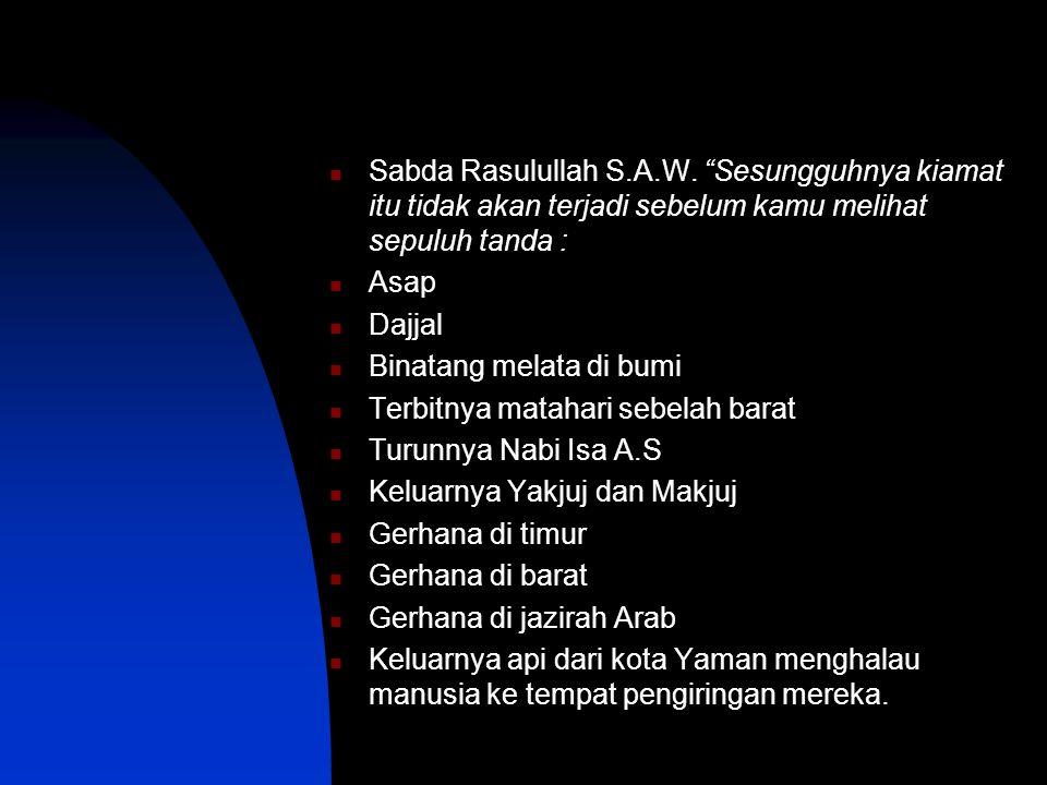 Sabda Rasulullah S.A.W.